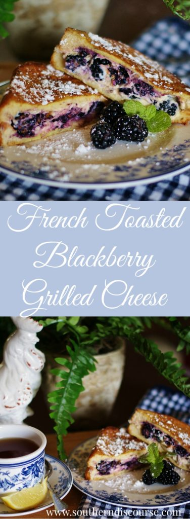 a collage of French-toasted blackberry cheese sandwiches, including a close up with powdered sugar and melted cheese and berries. Text overlay says French Toasted Blackberry Grilled Cheese.