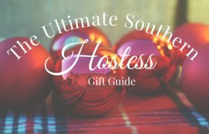 12 gifts for the Southern Hostess in your life!   Southern holiday gift guide  