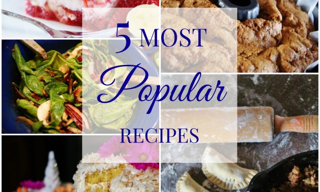 The 5 Most Popular Recipes! (and more)