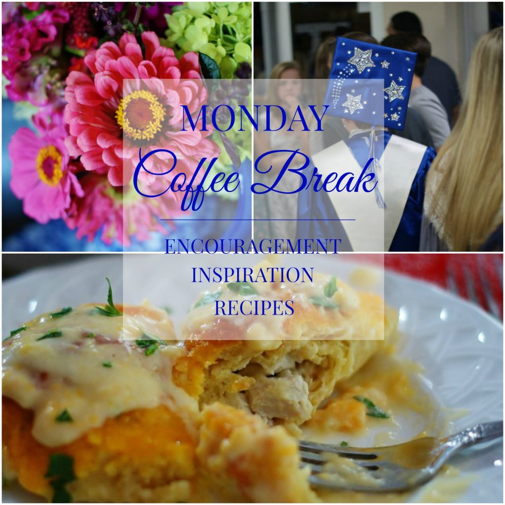 Monday Coffee Break: Encouragement, Inspiration & Recipes