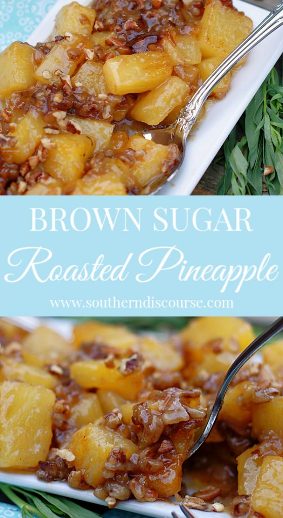 Brown Sugar Roasted Pineapples are a wonderful side dish with ham or other cuts of pork.  Perfect for Easter, Mother's Day, Brunch or holidays.  #southerndiscourse #pineapple #Easter #holiday #MothersDay #sidedish #brownsugar #pecans #pineapplecasserole