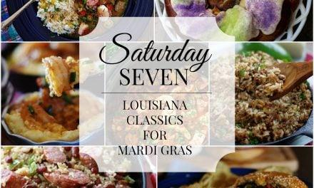 Saturday Seven- Louisiana Classics for Mardi Gras