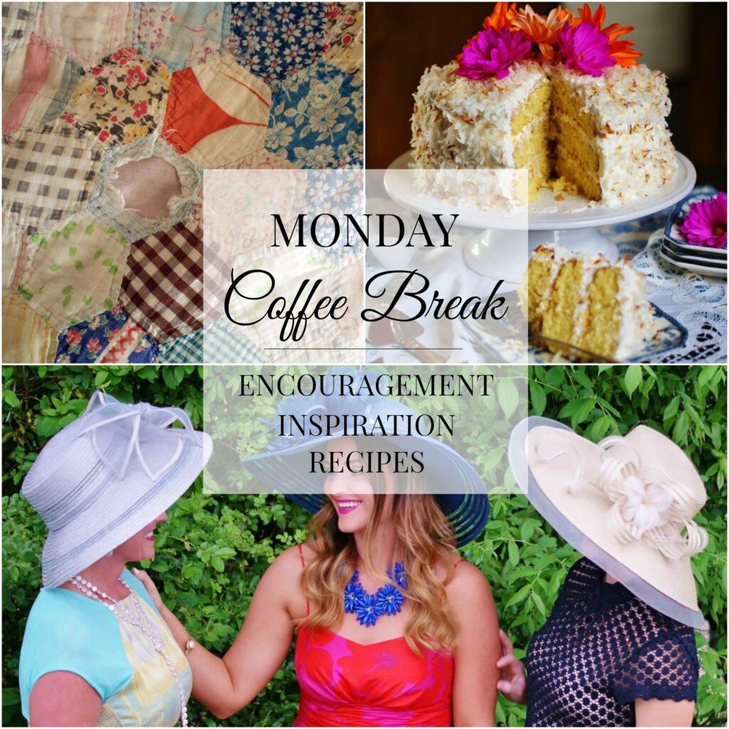 Monday Coffee Break: Biblical Encouragement, Inspiration for Hosting, Delicious Recipes