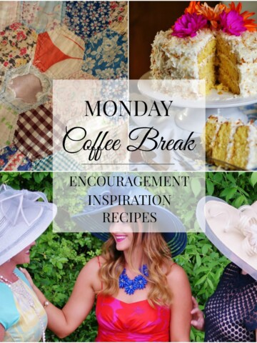 Monday Coffee Break: Biblical Encouragement, Inspiration for Hosting, Delicious Recipes