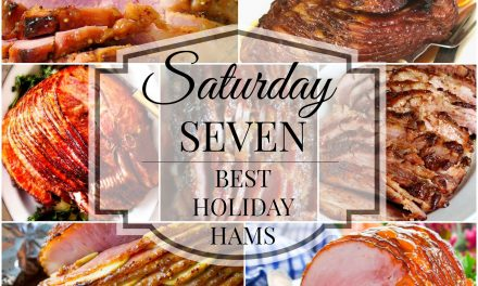 Saturday Seven- Best Holiday Ham Recipes