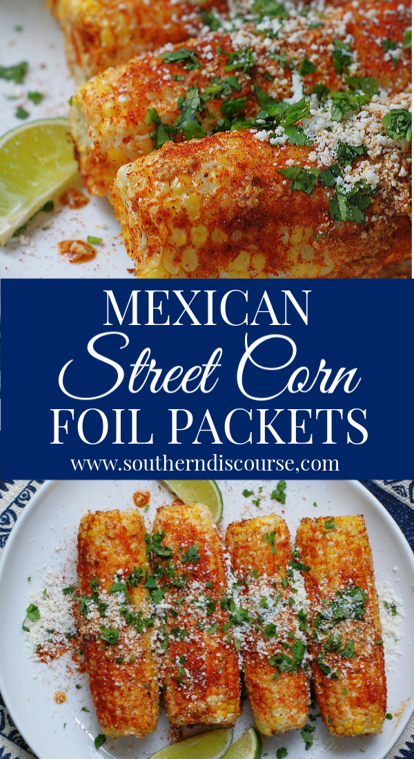 Spicy, cheese covered corn cooked to perfection in foil packets in the oven or on the grill. This easy side dish is perfect for BBQs, cookouts and Tex Mex dinners. #southerndiscourse #sourcream #cotija #cilantro #lime #Mexican
