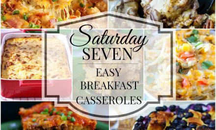 Saturday 7- Easy Breakfast Casseroles