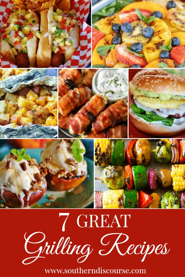 7 great grilling recipes for summer, Memorial or the 4th of July.  Hot dogs, hamburgers, potatoes veggies, even desserts!  #southerndiscourse #grilling #summer #cookout