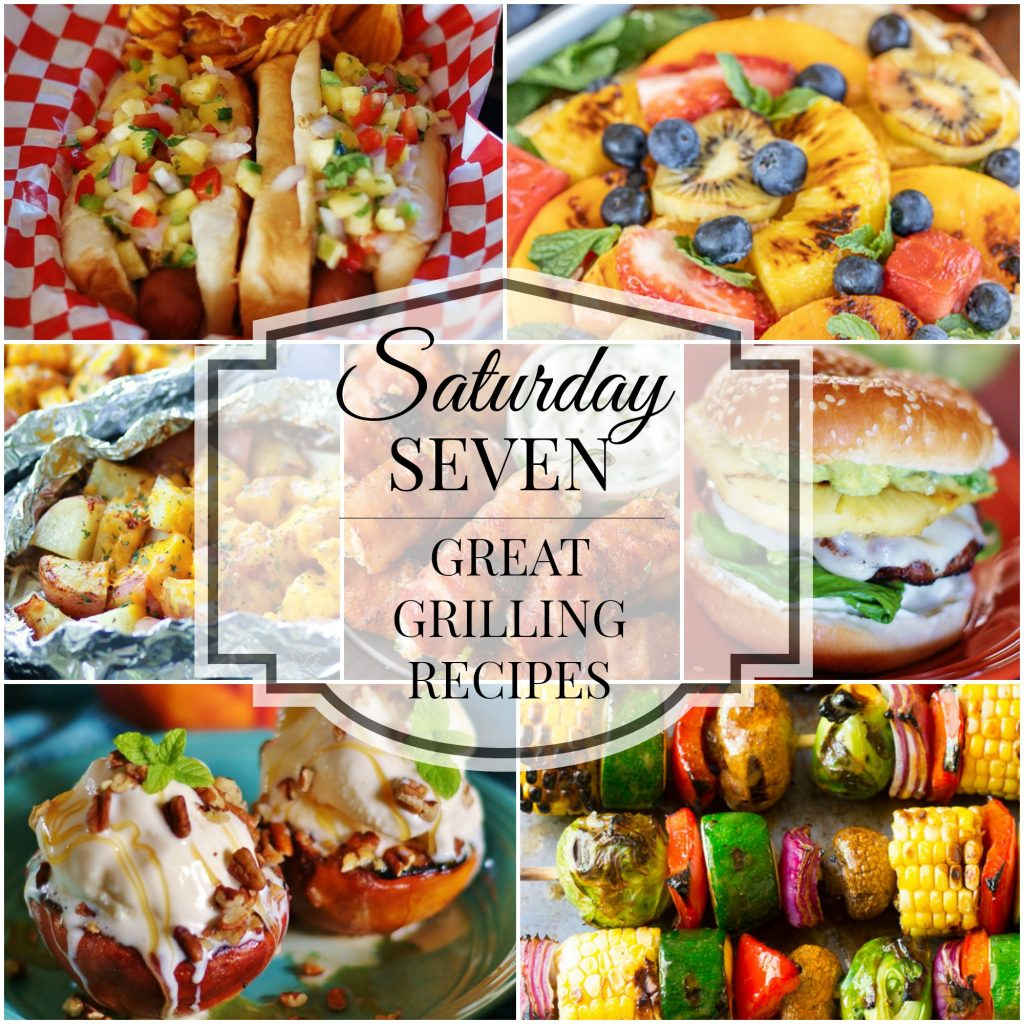 Saturday 7 Series featuring Grilling Recipes- Title Collage