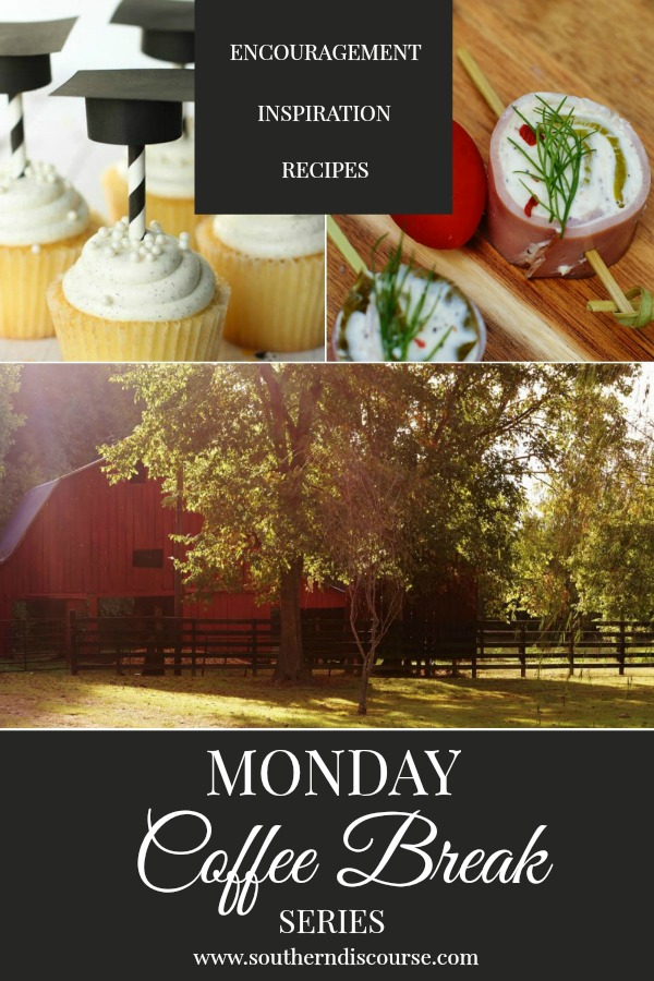 Monday Coffee Break is weekly series featuring Biblical encouragement, hospitality inspiration and delicious recipes!  Monday Coffee Break has everything you need to tackle this week Proverbs #31 strong!  This week look for: spicy ham & dill pickle pinwheels, 15 great ideas for gradation parties and encouragement for when life has you down for the count!  #southerndiscourse #gradparties #hope #pinwheels