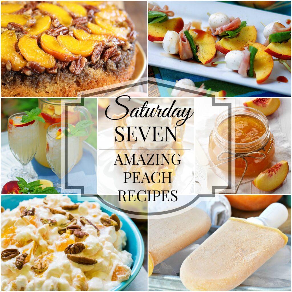 7 Amazing Peach Recipes Collage