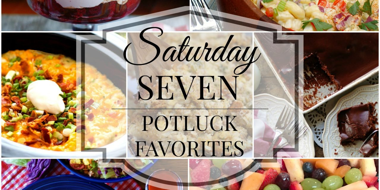 Saturday Seven- Potluck Favorites