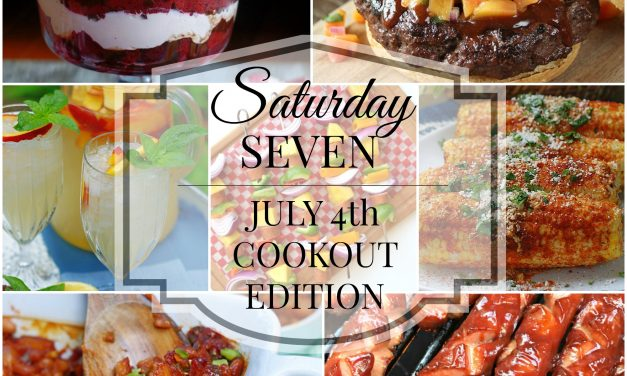 Saturday Seven- July 4th Cookout Edition