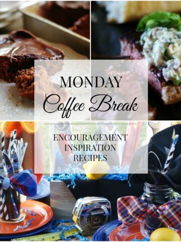 Monday Coffee Break- weekly series of encouragement, inspiration and recipes- title collage