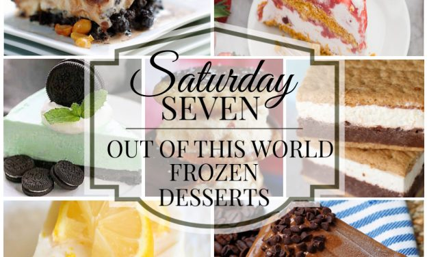 Saturday Seven- Out of this World Frozen Desserts