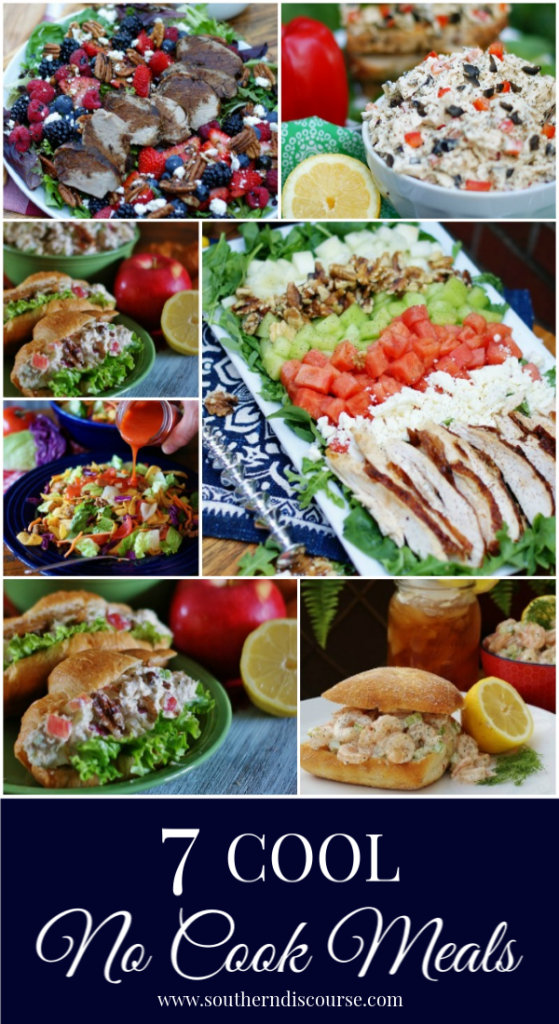7 delicious and easy no or very little cook meals for those days when cooking is just not what you want to do!  #southerndiscourse #nocookmeal #summer #timesaver #easymeals #quickmeals