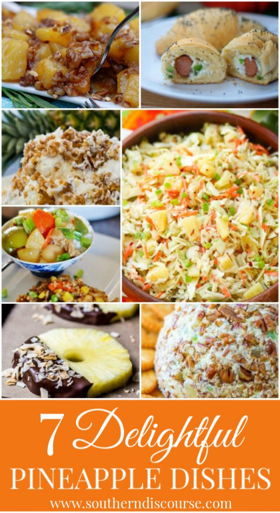 7 delightfully delicious pineapple recipes.  From appetizers, side dishes, desserts and main dishes, these light & refreshing recipes cover it all!  #southerndiscourse #pineapple #summer