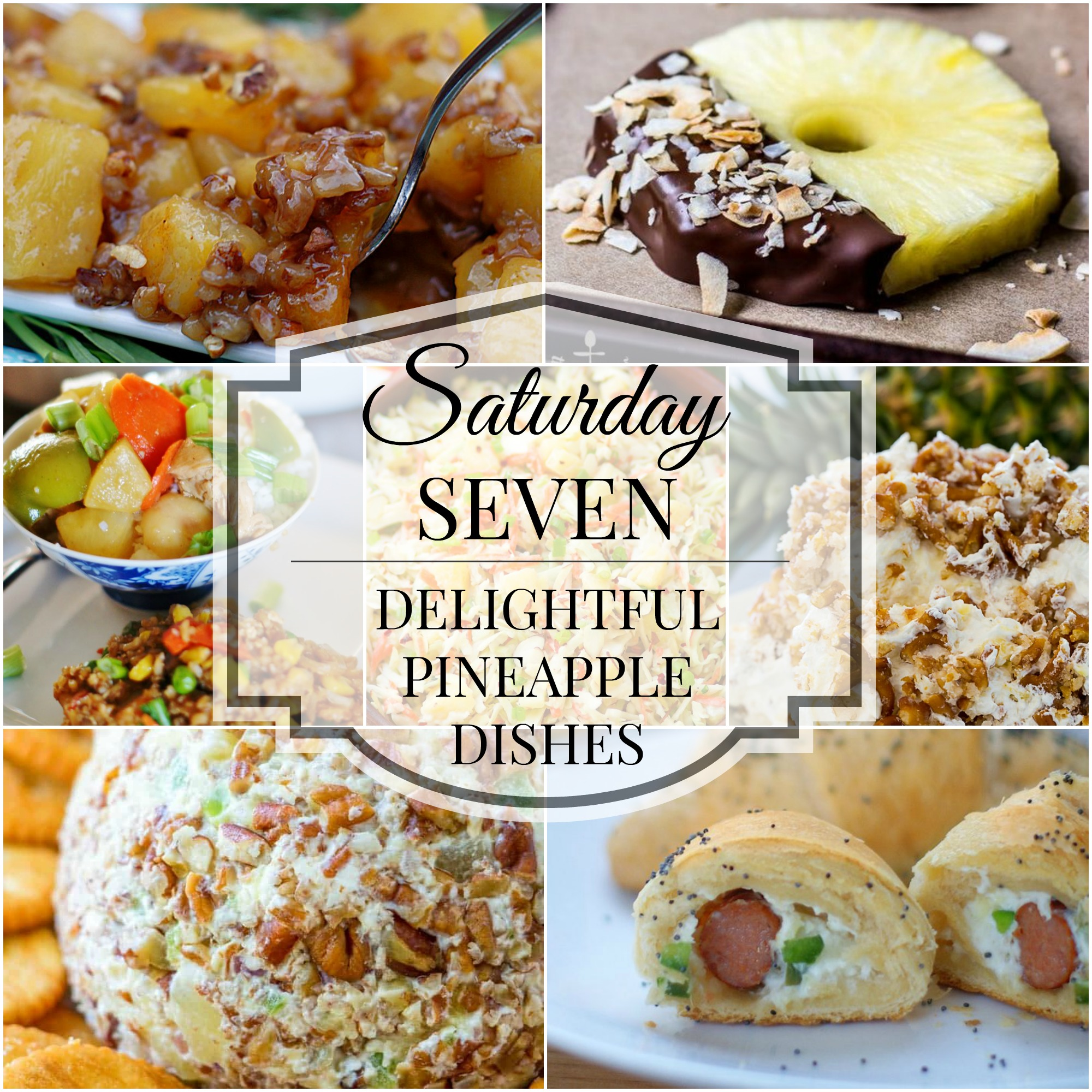Saturday 7 Delightful Pineapple Dishes Title Collage