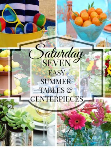 Saturday Seven Summer tables