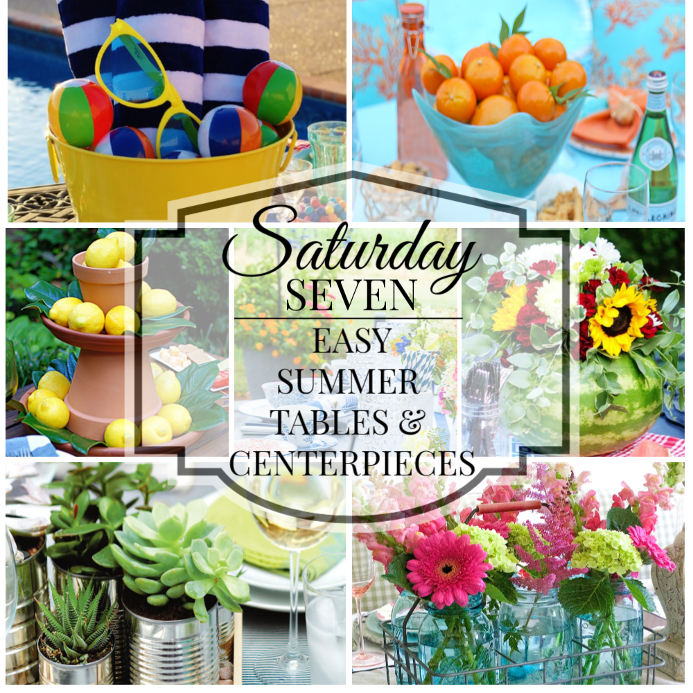 Saturday Seven Summer tables