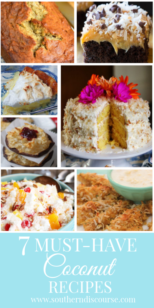 7 absolutely must-have coconut recipes.  From savory to breads to desserts, coconut's light nutty taste is a like a little bit of vacation in every bite! #southerndiscourse #coconutdesserts #coconutbananabread #savorycoconut #pie #cake #fruitsalad