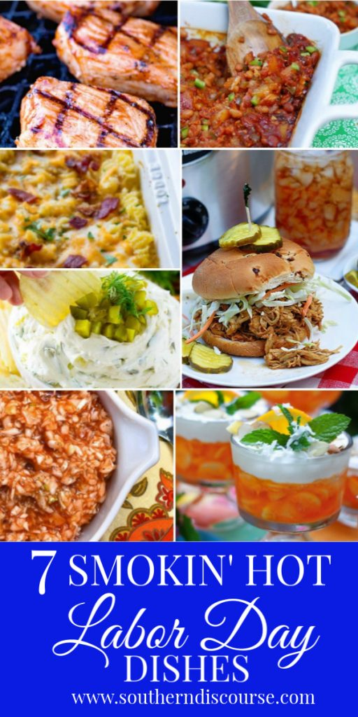 7 delicious Labor Day dishes sure to make your end of summer celebration/outdoor cookout a hit!  Fire up the grill and come hungry because we have everything from pork chops to BBQ sandwiches, cookout side dishes, even a dessert!  #southerndiscourse #LaborDay #cookout #grilling #BBQ