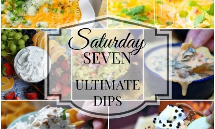 Saturday Seven- Ultimate Party Dips