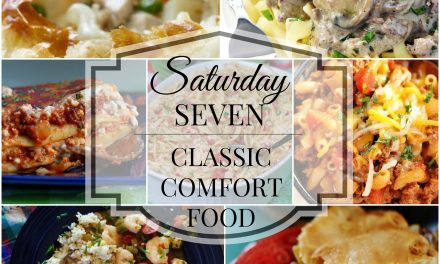 Saturday Seven- Classic Comfort Food