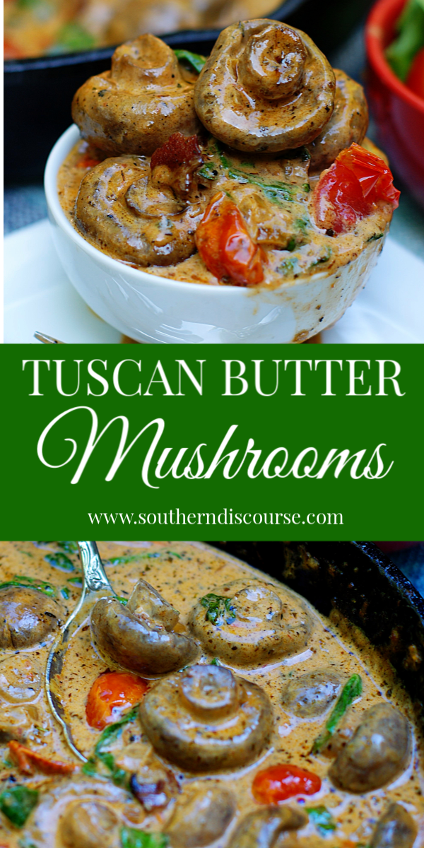 Tuscan Butter Mushrooms are a heavenly delicious side dish of tender baby Portabella mushrooms simmered slow in a creamy garlic butter sauce punctuated with bright tomatoes, wilted spinach and a sprinkle of bacon. Perfect with steak, pork chops, salmon and chicken or atop pasta or risotto! #southerndiscourse #sauteedmushrooms #buttermushrooms #tuscanbutter #vegetarian #sidedish #lowcarb