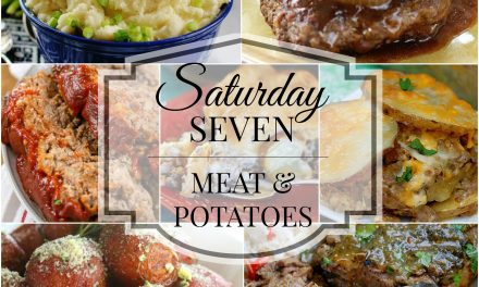 Saturday Seven- Meat & Potato Classics