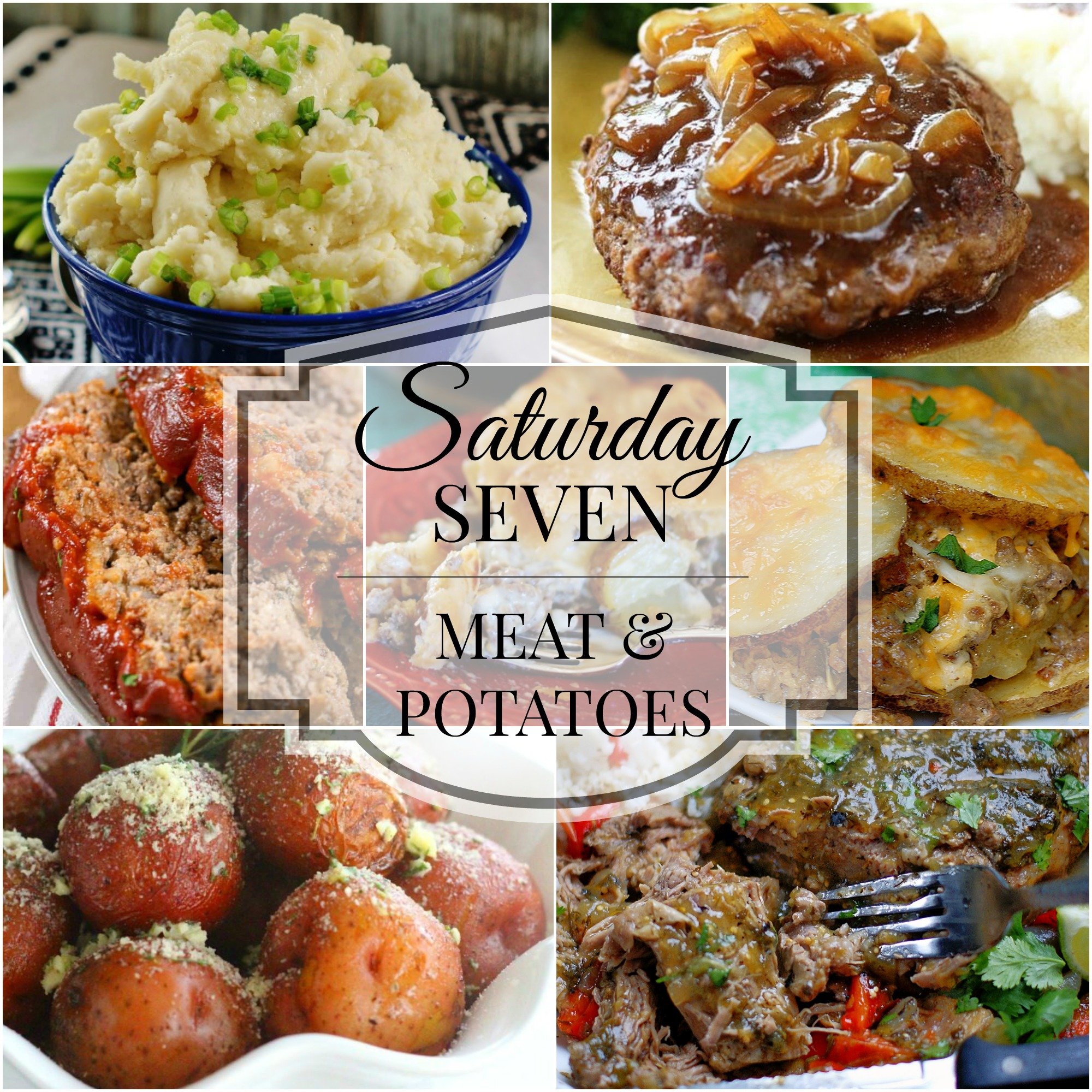Saturday 7 Meat & potatoes classics title collage