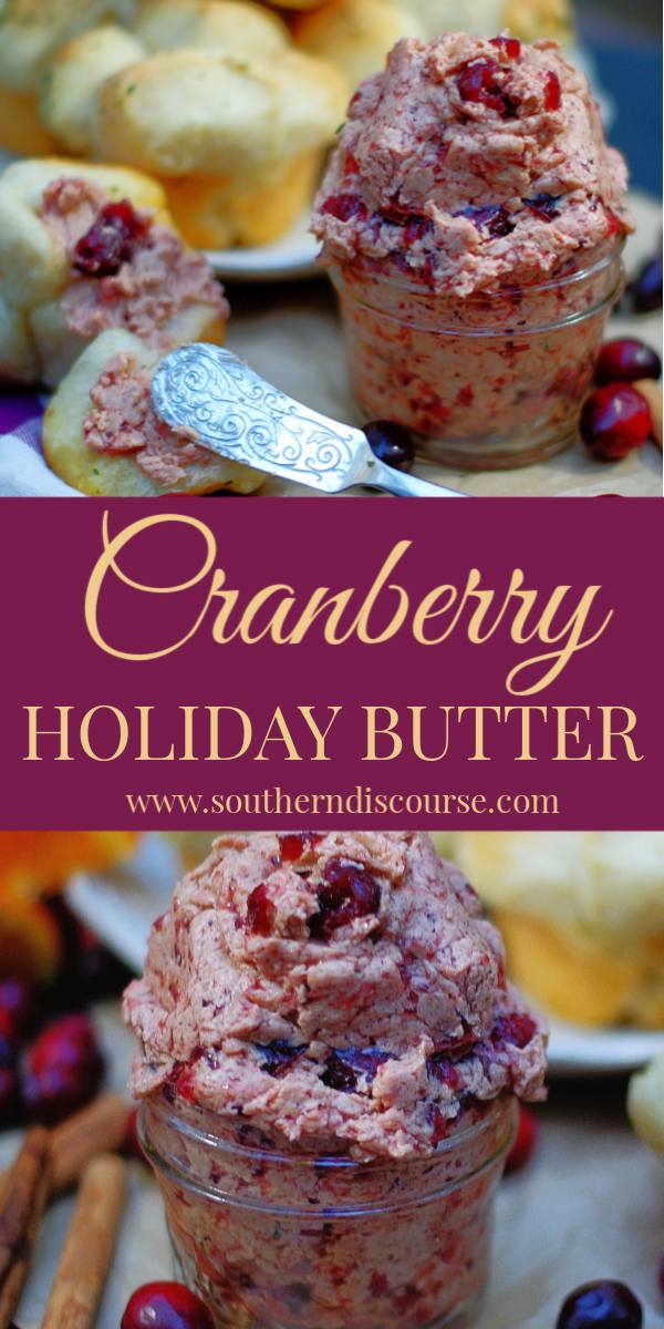 This easy whipped compound butter with cranberries, cinnamon and a little orange makes any holiday meal a special one! #southerndiscourse #cranberries #Thanksgiving #Christmas #Easter #holiday