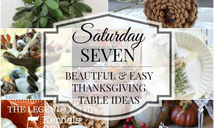 Saturday Seven- Easy Thanksgiving Table Ideas