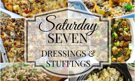 Saturday Seven- Dressings & Stuffings