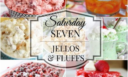 Saturday Seven- Jello Salads & Fluffs