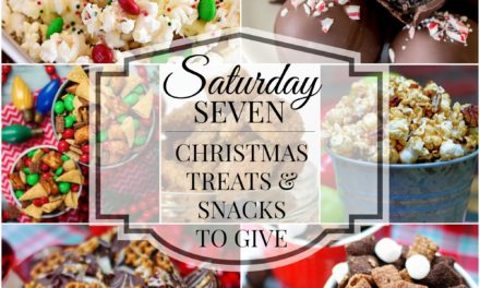 Saturday Seven- Christmas Treats & Snacks to Give