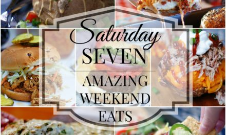 Saturday 7- Amazing Weekend Eats