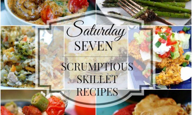 Saturday Seven- Cast Iron Skillet Recipes