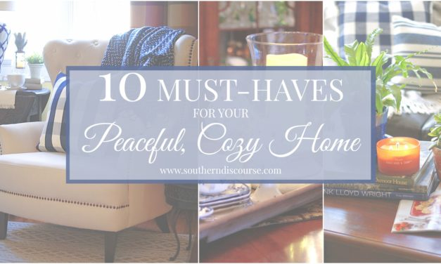 10 Must-Haves for a Peaceful, Cozy Home!