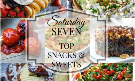 Saturday Seven- Top Snacks & Sweets