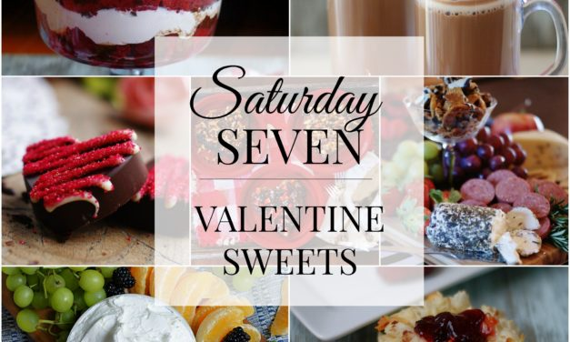 Saturday Seven- Valentine Sweets