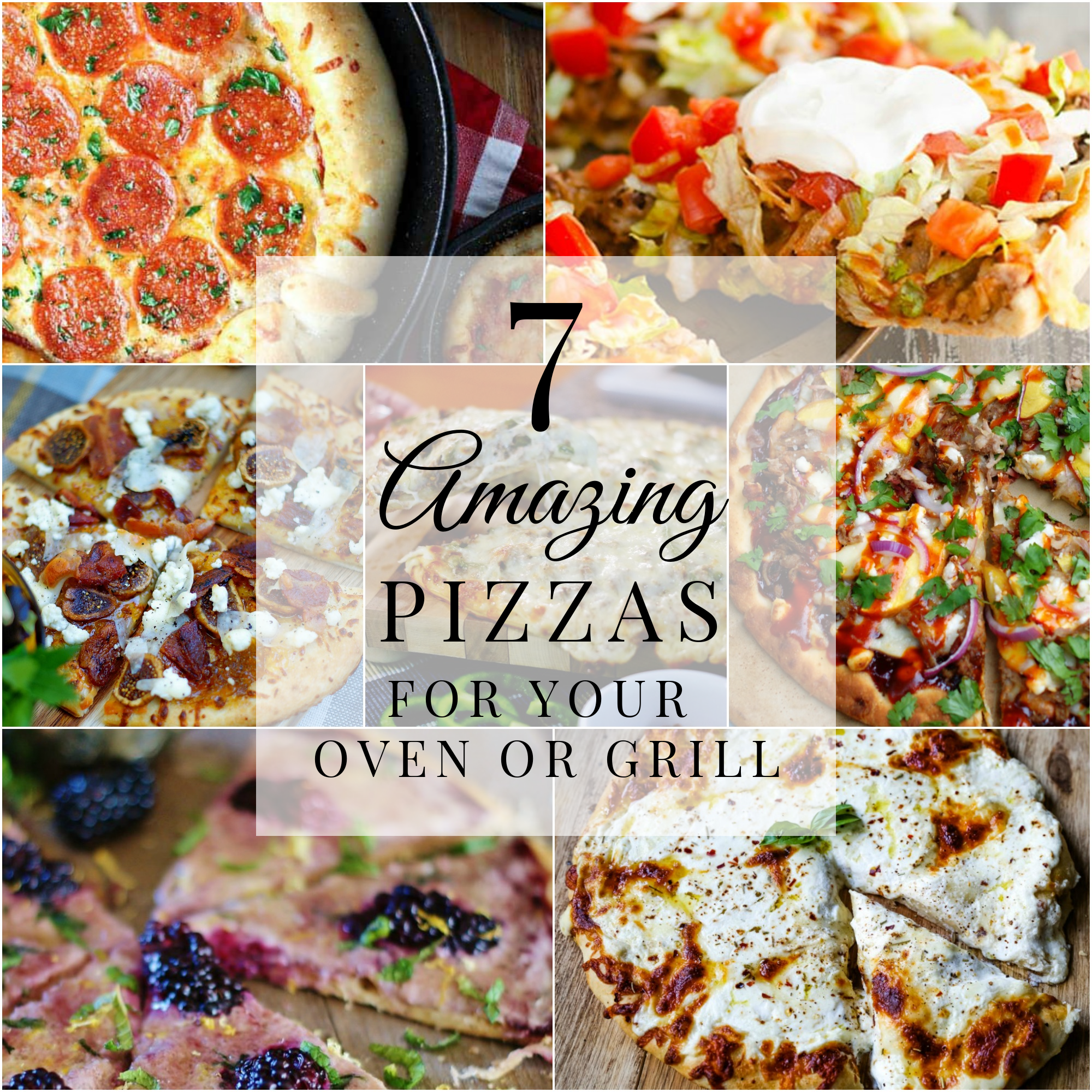 7 pizza recipes for your oven or grill
