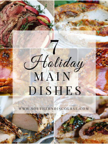 7 holiday main dishes, or proteins, to make your celebrations easy and delicious!