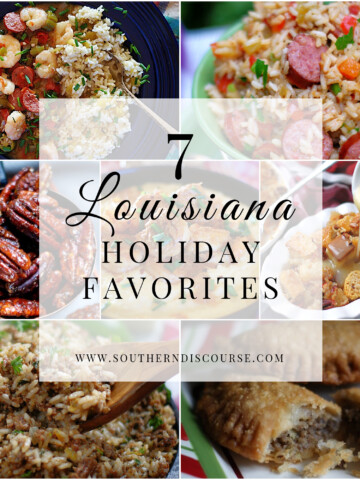 7 Louisiana Holiday Recipes to spice up your holiday meal & get togethers! Title collage.
