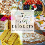 7 Dreamy Easter Desserts