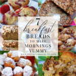 7 Breakfast Breads to Make Mornings Yummy