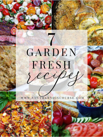 These 7 easy, fresh recipes use all your summer garden favorites!