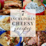 7 Incredible Cheese Recipes for Every Cheese Lover