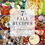7 Fall Recipes to Enjoy Now