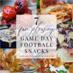 7 Fan-Pleasing Game Day Football Snacks